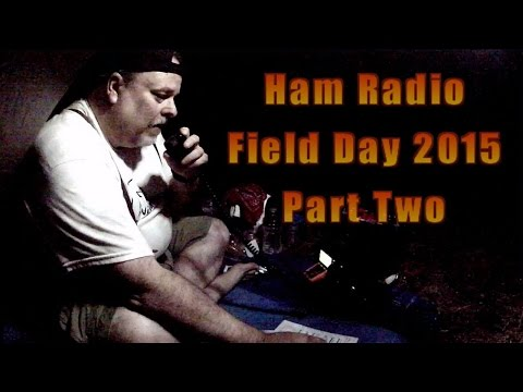 Ham Radio Field Day 2015 with Survivalist2008 Part Two