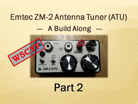 Emtec ZM-2 QRP Antenna Tuner (ATU) Build Along - Part 2