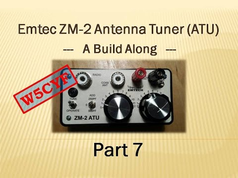 Emtec ZM-2 QRP Antenna Tuner (ATU) Build Along - Part 7