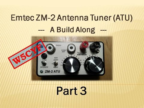 Emtec ZM-2 QRP Antenna Tuner (ATU) Build Along - Part 3